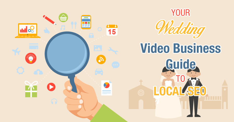 Your Wedding Video Business Guide to Local SEO